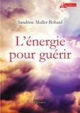 Sandrine Muller-Bohard - L'énergie pour guérir.