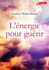 Pdf ebooks télécharger torrent L'énergie pour guérir par Sandrine Muller-Bohard MOBI RTF