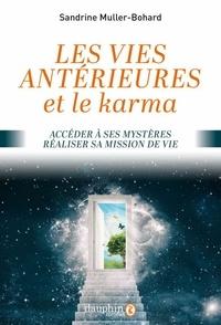 Sandrine Muller-Bohard - Vies antérieures et le karma - Accéder à ses mystères, réaliser sa mission de vie.