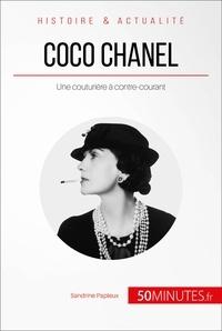 Sandrine Papleux et  50MINUTES - Coco Chanel - Une couturière à contre-courant.
