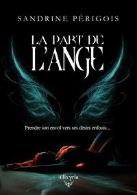 Sandrine Périgois - La part de l'ange (inclus Les larmes de l'ange).