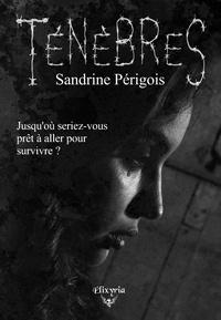 Sandrine Périgois - Ténèbres - Offert : la nouvelle Rouge coquelicot.