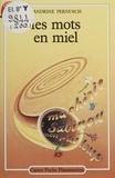 Sandrine Pernusch - Les Mots en miel.