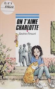 Sandrine Pernusch - On t'aime, Charlotte.