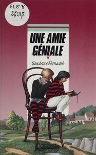 Sandrine Pernusch - Une amie géniale.