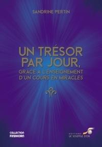 Sandrine Pertin - Un trésor par jour grâce à l'enseignement d'Un cours en miracles.