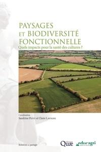 Sandrine Petit et Claire Lavigne - Paysage, biodiversité fonctionnelle et santé des plantes.