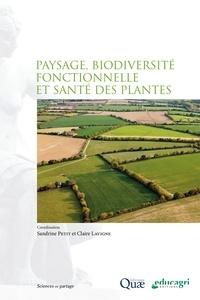 Télécharger des livres sur Google gratuitement Ubuntu Paysage, biodiversité fonctionnelle et santé des plantes par Sandrine Petit, Claire Lavigne (French Edition) MOBI FB2 iBook 9782759230143