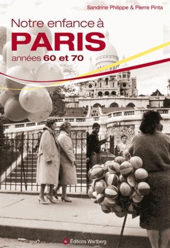 Sandrine Philippe et Pierre Pinta - Notre enfance à Paris années 60 et 70.