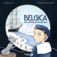 Sandrine Place et Stéphanie Vander Meiren - Belgica, une aventure en Antarctique.