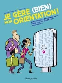 Sandrine Pouverreau et Jérôme Sié - Je gère (bien) mon orientation ! - Spécialités en 1re, réforme du bac, parcoursup....