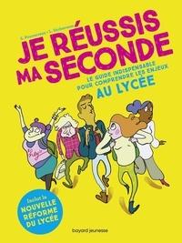 Sandrine Pouverreau et Loïc Sécheresse - Je réussis ma seconde - Le guide indispensable pour comprendre les enjeux au lycée.