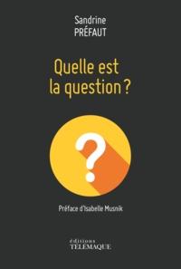 Sandrine Préfaut - C'est quoi la question ?.