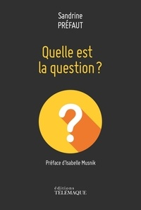 Sandrine Préfaut - Quelle est la question ?.
