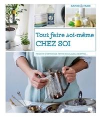Sandrine Prévost - Tout faire soi-même chez soi.