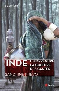Sandrine Prévot - Inde - Comprendre la culture des castes.