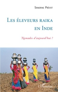 Sandrine Prévot - Les éleveurs raika en Inde : nomades d'aujourd'hui ?.