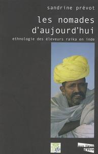 Sandrine Prévot - Les Nomades d'aujourd'hui - Ethnologie des éleveurs raika en Inde.