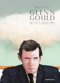 Sandrine Revel - Glenn Gould - Une vie à contretemps.