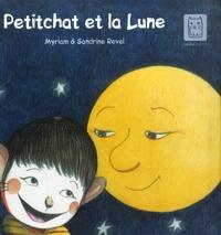 Sandrine Revel et Myriam Revel - Petitchat et la Lune.