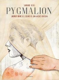 Sandrine Revel - Pygmalion - Librement inspiré de l'oeuvre de Jean-Jacques Rousseau.