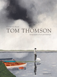 Sandrine Revel - Tom Thomson - Esquisses d'un printemps.