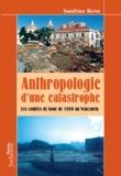 Sandrine Revet - Anthropologie d'une catastrophe - Les coulées de boue de 1999 au Venezuela.