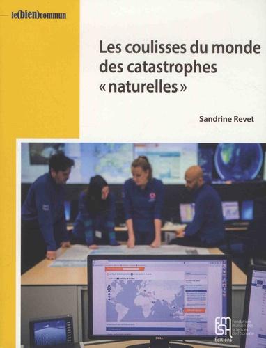 """Sandrine Revet - Dans les coulisses du monde des catastrophes """"naturelles""""."""