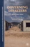 Sandrine Revet et Julien Langumier - Governing Disasters - Beyond Risk Culture.