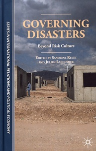 Sandrine Revet et Julien Langumier - Governing Disasters - Beyond Risk Culture.