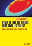 Sandrine Ricci et Christine Delphy - Avant de tuer les femmes, vous devez les violer! - Rwanda: rapports de sexe et génocide des Tutsi.