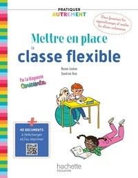 Sandrine Rion et Manon Léobon - Pratiquer autrement - Mettre en place la classe flexible - Ed. 2021.