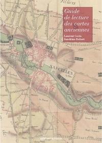 Sandrine Robert et Laurent Costa - Guide de lecture des cartes anciennes.