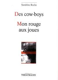 Sandrine Roche - Des cow-boys ; Mon rouge aux joues - Variations chromatiques sur le Petit Chaperon Rouge.