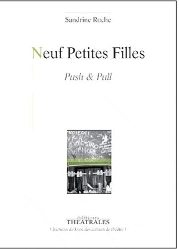 Sandrine Roche - Neuf Petites Filles - Push & Pull.