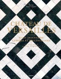 """Sandrine Rosenberg - Château de Versailles - Petit inventaire ludique et spectaculaire de """"la plus belle maison du monde""""."""