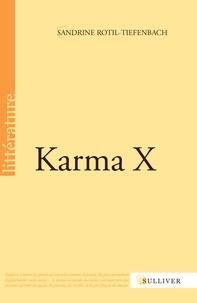 Sandrine Rotil-Tiefenbach - Karma X.