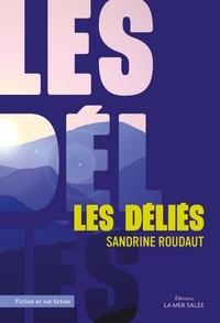 Sandrine Roudaut - Les déliés.