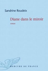 Sandrine Roudeix - Diane dans le miroir.