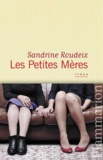 Sandrine Roudeix - Les Petites Mères.