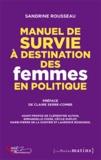 Sandrine Rousseau - Manuel de survie à destination des femmes en politique.