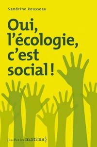 Sandrine Rousseau - Oui, l'écologie c'est social !.