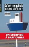 Sandrine Rousseau - Polars en Nord  : Qu'est-ce qui fait pleurer les flics ? - Un scorpion à Bray-Dunes.