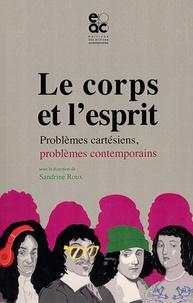 Le corps et lesprit - Problèmes cartésiens, problèmes contemporains.pdf
