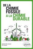 Sandrine Rup-Jacques et Eric Jacques - De la chimie fossile à la chimie durable.