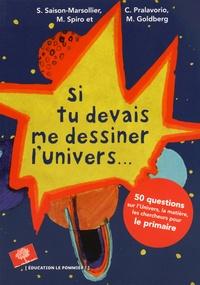 Si tu devais me dessiner lUnivers... - 50 questions sur lunivers, la matière, les chercheurs pour le primaire.pdf