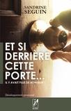 Sandrine Seguin - Et si derrière cette porte... - Il y avait plus de bonheur.