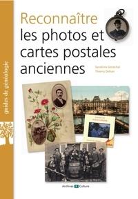 Sandrine Sénéchal et Thierry Dehan - Reconnaître les photos et cartes postales anciennes.