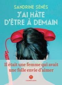 Sandrine Sénès - J'ai hâte d'être à demain.