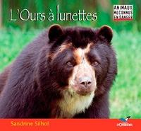 Sandrine Silhol - L'ours à lunettes.